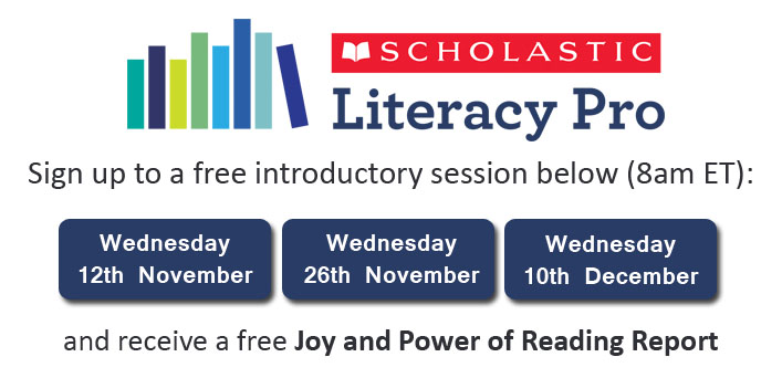 Scholastic Literacy Pro - Register for a FREE Webinar!